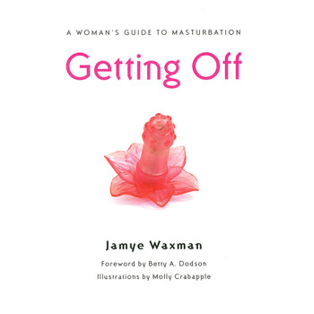 "An image of the book cover of ""Getting Off"" by Jamye Waxman. It is a white cover with a small image of a pink sex toy in the middle"