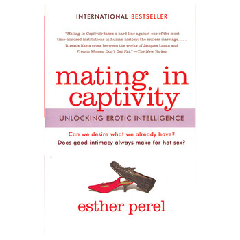 "An image of the book cover of ""mating in captivity: unlocking erotic intelligence"" by esther perel. It has an image of two shoes in a suggestive position."