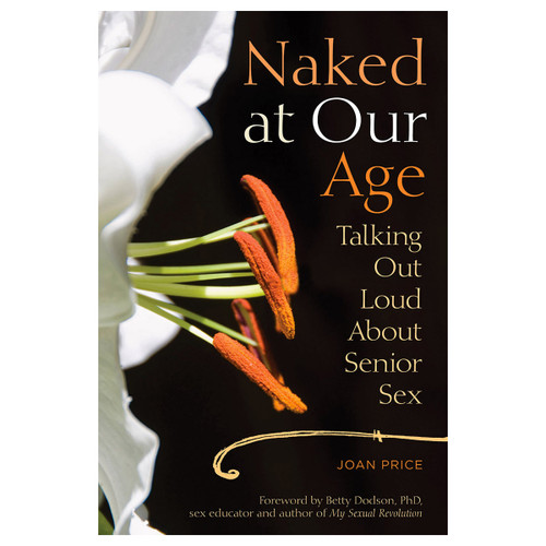 An image of the book cover of Naked At Our Age: Talking out loud about senior sex. It has a picture of a white lily on a black background.