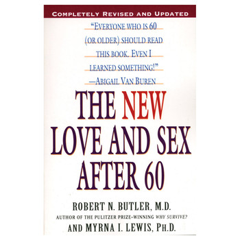 "An image of the book cover of ""the new love and sex after 60"" by robert n. butler M. D. and myrna I. lewis, PhD."