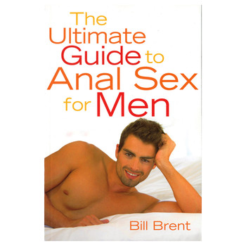 "An image of the book cover of ""The ultimate guide to anal sex for men"" by Bill Brent. The warm-colored lettering and an image of a man lying on a bed smiling are set against a white background."